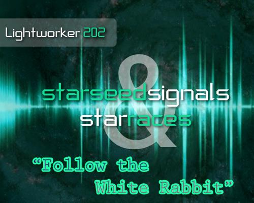 Starseed Signals - Intergalactic Adventures - Lightworker Illumination
